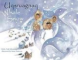 Edwardson, Debby Dahl: Uqsruagnaq (Whale Snow, Inupiaq Edition)
