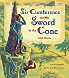 Cindy Neuschwander: Sir Cumference and the Sword in the Cone