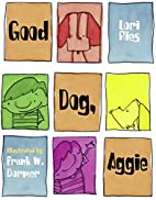 Good Dog, Aggie by Lori Ries