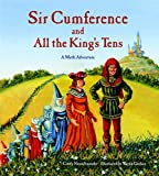 Cindy Neuschwander: Sir Cumference and All the King's Tens (A Math Adventure) (Charlesbridge Math Adventures)