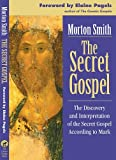 Morton Smith: The Secret Gospel: The Discovery and Interpretation of the Secret Gospel According to Mark