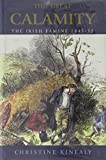 Kinealy, Christine: This Great Calamity: The Irish Famine 1845-52