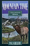 Schullery, Paul: Mountain Time: A Yellowstone Portrait