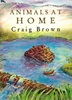 Animals at Home by Craig M. Brown