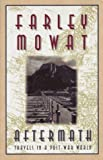 Mowat, Farley: Aftermath: Travels in a Post-War World