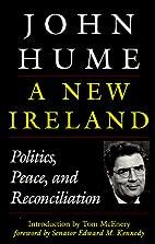 A New Ireland: Politics, Peace, and…
