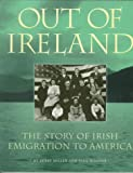 Miller, Kerby A.: Out of Ireland: The Story of Irish Emigration to America