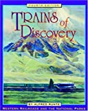 Runte, Alfred: Trains of Discovery: Western Railroads and the National Parks/Collector's Guide