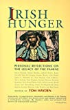 Hayden, Tom: Irish Hunger: Personal Reflections on the Legacy of the Famine