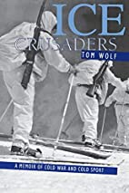 Ice Crusaders: A Memoir of Cold War and Cold…