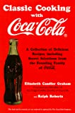 Roberts, Ralph: Classic Cooking With Coca-Cola