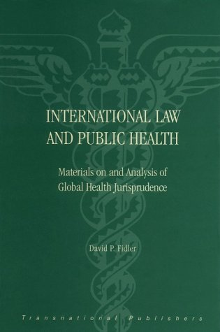international-law-and-public-health-materials-on-and-analysis-of-global-health-jurisprudence