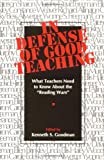 "Goodman, Kenneth S.: In Defense of Good Teaching: What Teachers Need to Know About the ""Reading Wars"""