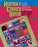Zemelman, Steven: History Comes Home: Family Stories Across the Curriculum