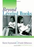 Karen Szymusiak: Beyond Leveled Books
