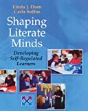 Dorn, Linda J.: Shaping Literate Minds: Developing Self-Regulated Learners
