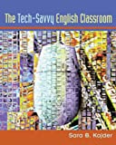 Sara B. Kajder: Tech-Savvy English Classroom, The