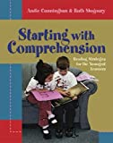 Shagoury, Ruth: Starting With Comprehension: Reading Strategies For The Youngest Learners