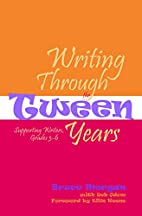 Writing Through The Tween Years: Supporting…
