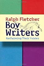 Boy Writers: Reclaiming Their Voices by…