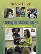 Growing Independent Learners: From Literacy…