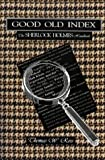 Ross, Thomas W.: Good Old Index : The Sherlock Holmes Handbook