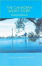 The Canadian Short Story: Interpretations…