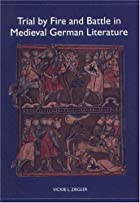 Trial by Fire and Battle in Medieval German…