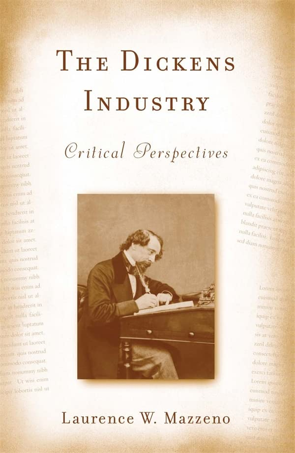 the-dickens-industry-critical-perspectives-1836-2005
