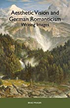 Aesthetic Vision and German Romanticism:…