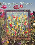 Wells, Jean: Everything Flowers: Quilts from the Garden
