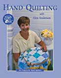 Anderson, Alex: Hand Quilting with Alex Anderson: Six Projects for Hand Quilters