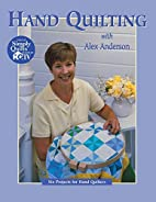Hand Quilting with Alex Anderson: Six…