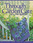 Through the Garden Gate: Quilters and Their…
