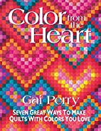 Color from the Heart: Seven Great Ways to…