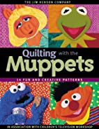 Quilting with the Muppets: 15 Fun and…