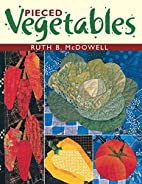 Pieced Vegetables by Ruth B. McDowell