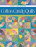 Mary Mashuta: Cotton Candy Quilts: Using Feedsacks, Vintage and Reproduction Fabrics
