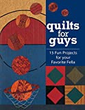 Rymer, Cyndy Lee (editor): QUILTS FOR GUYS 15 Fun Projects for your favourite fella
