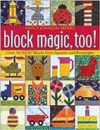 Block Magic, Too!: Over 50 New Blocks from…
