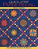 Martin, Peggy: Quick-Strip Paper Piecing: For Blocks, Borders &amp; Quilts