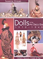 Dolls of the Art Deco Era 1910-1940:…