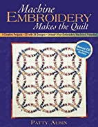 Machine Embroidery Makes the Quilt: 6…