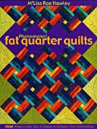 Phenomenal Fat Quarter Quilts: New Projects…