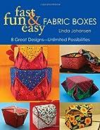 FABRIC BOXES by Linda Johansen