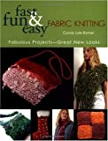 Rymer, Cyndy Lyle: Fast, Fun &amp; Easy Fabric Knitting