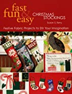 Fast, Fun and Easy Christmas Stockings:…