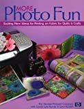 Not Available: More Photo Fun: Exciting New Ideas For Printing On Fabric For Quilts & Crafts
