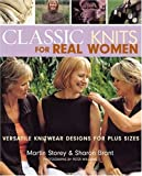 Storey, Martin: Classic Knits for Real Women: Versatile Knitwear Designs For Plus Sizes