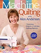 Machine Quilting with Alex Anderson: 7…